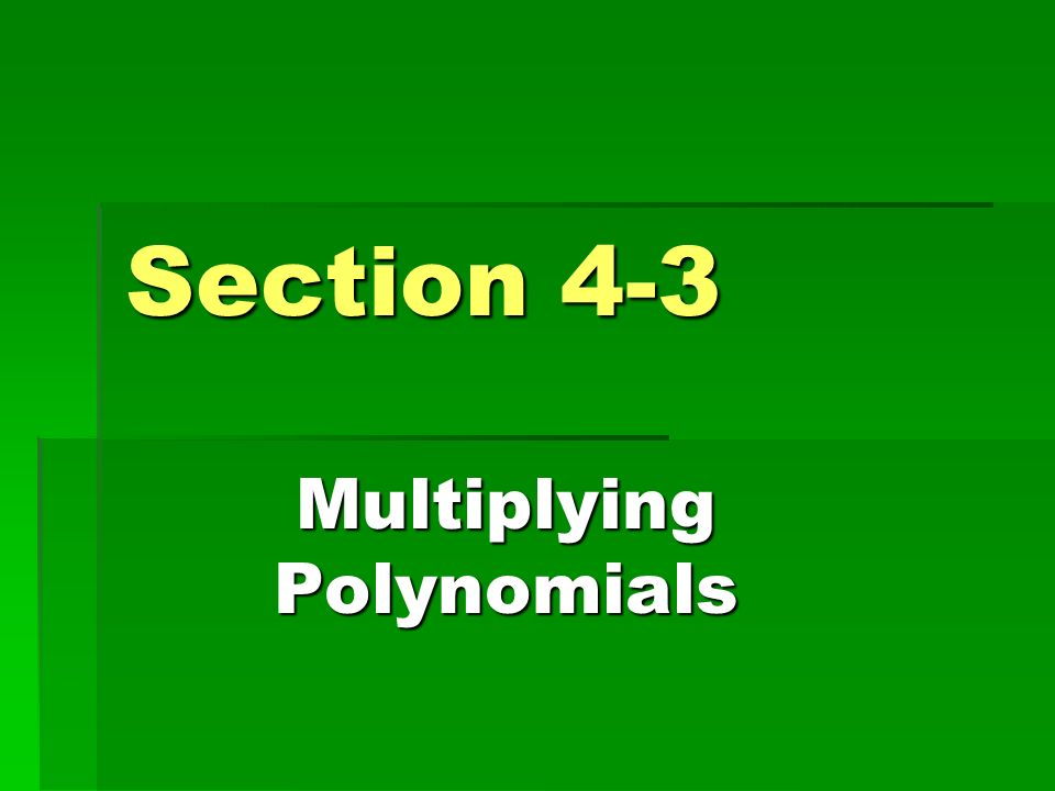 Multiplying Polynomials