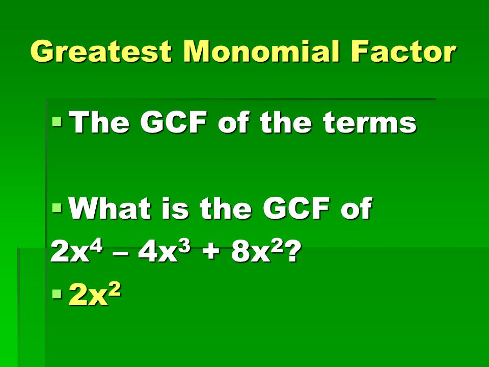 Greatest Monomial Factor