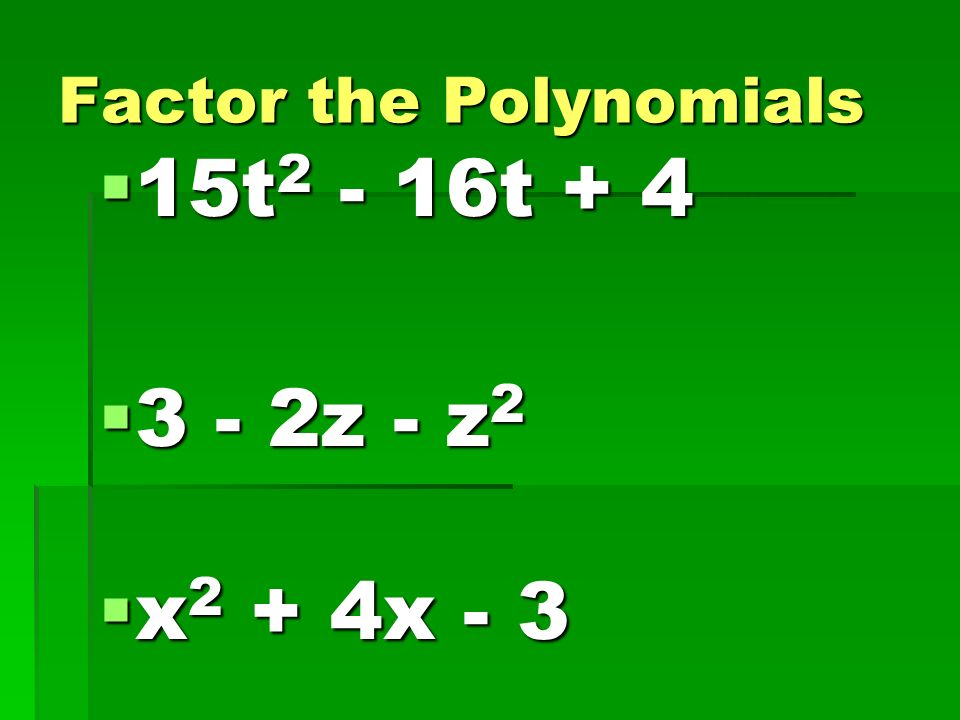 Factor the Polynomials