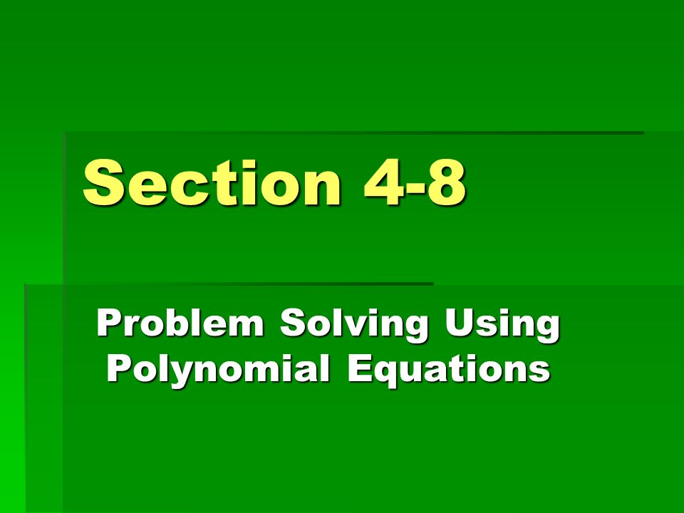 Problem Solving Using Polynomial Equations