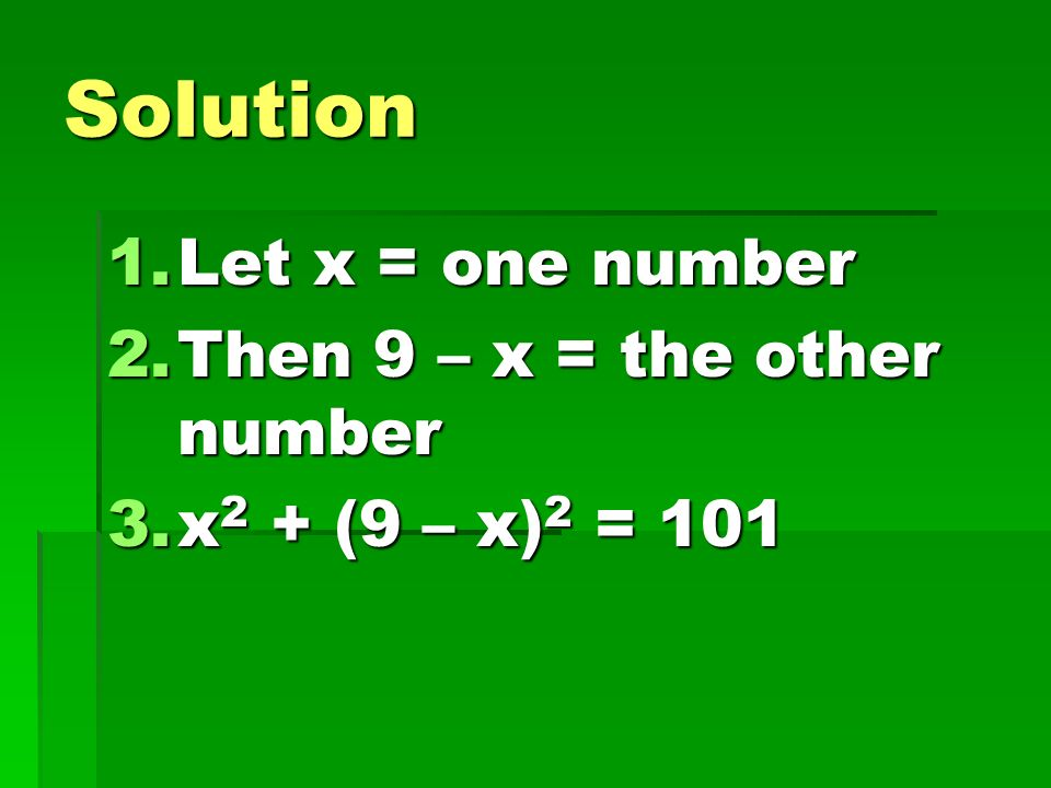 Solution Let x = one number Then 9 – x = the other number