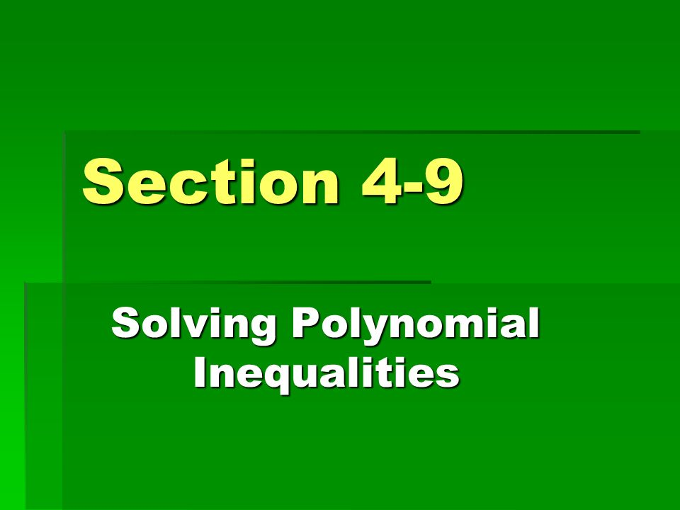 Solving Polynomial Inequalities