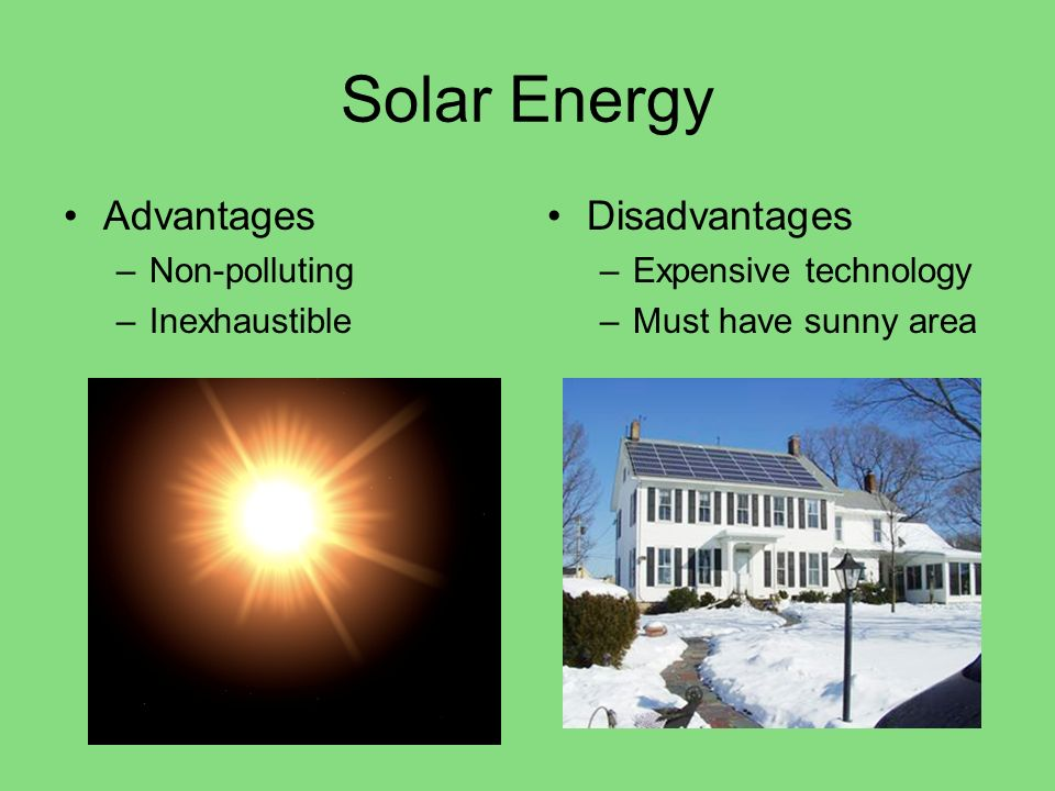 Solar Energy Advantages Disadvantages Non-polluting Inexhaustible