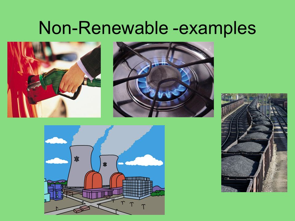 Non-Renewable -examples