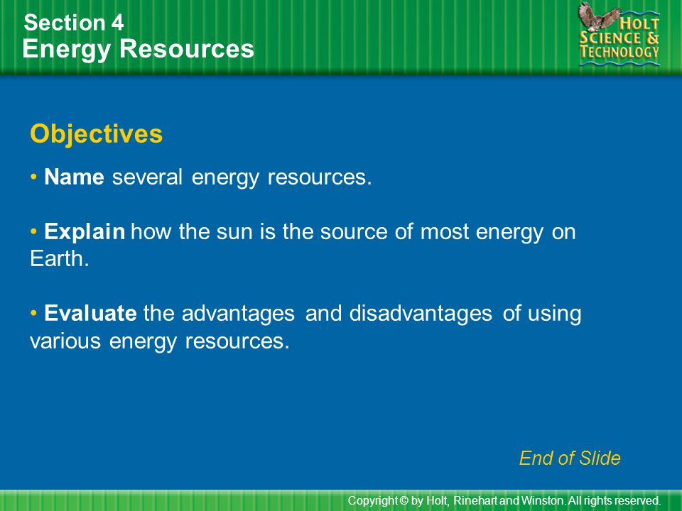 Energy Resources Objectives Section 4 Name several energy resources.