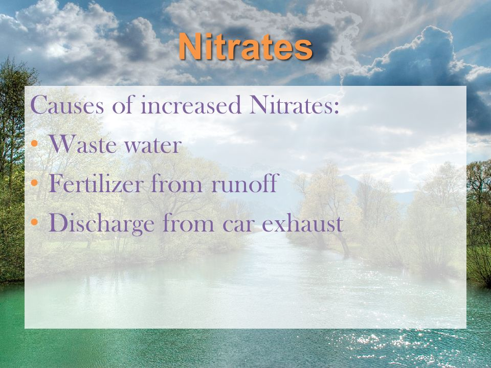 Nitrates Causes of increased Nitrates: Waste water