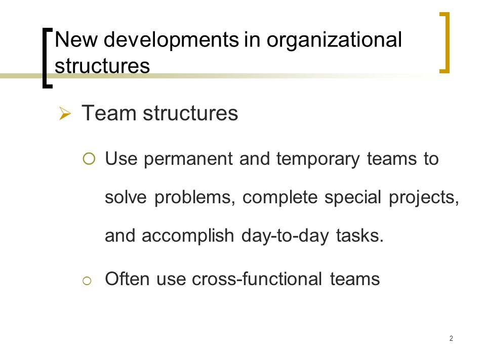 New developments in organizational structures