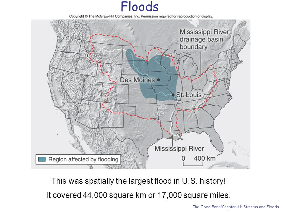 Floods This was spatially the largest flood in U.S. history!