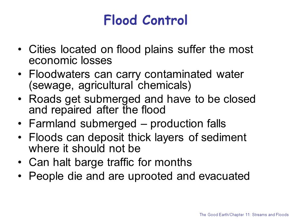 Flood Control Cities located on flood plains suffer the most economic losses.