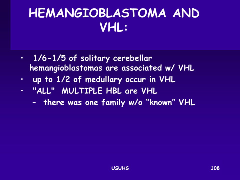 HEMANGIOBLASTOMA AND VHL: