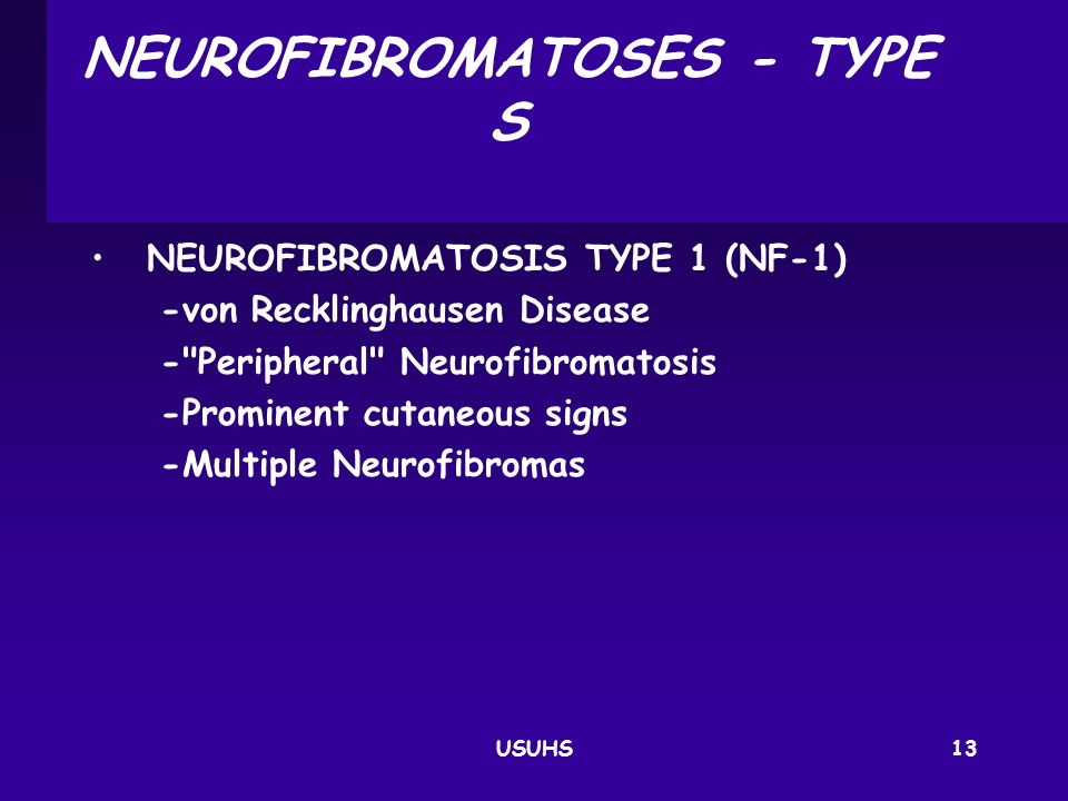 NEUROFIBROMATOSES ‑ TYPES