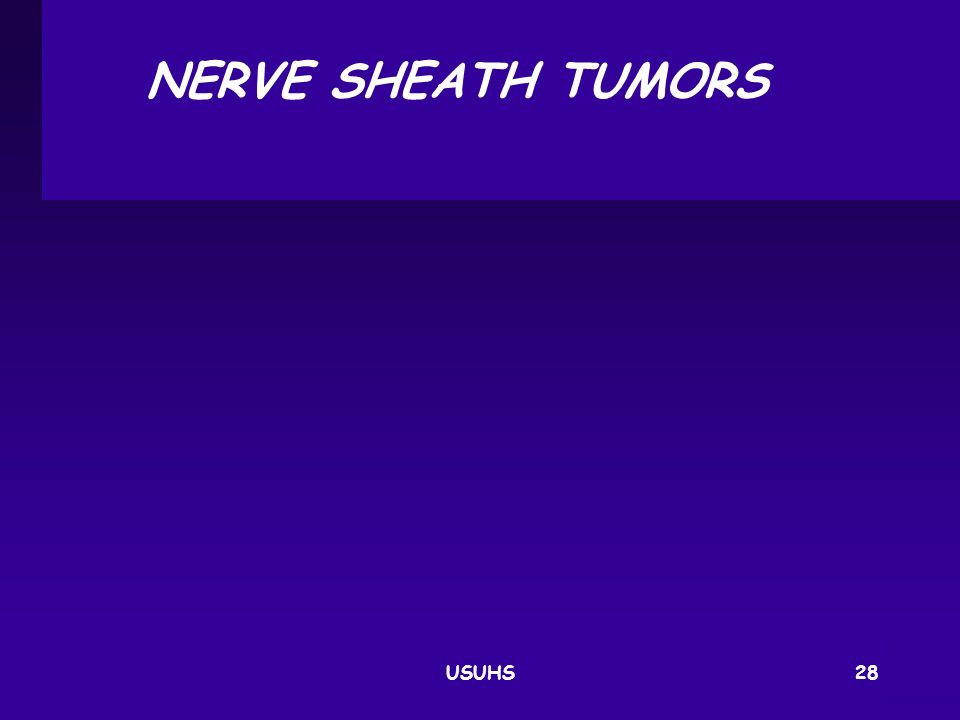 NERVE SHEATH TUMORS USUHS