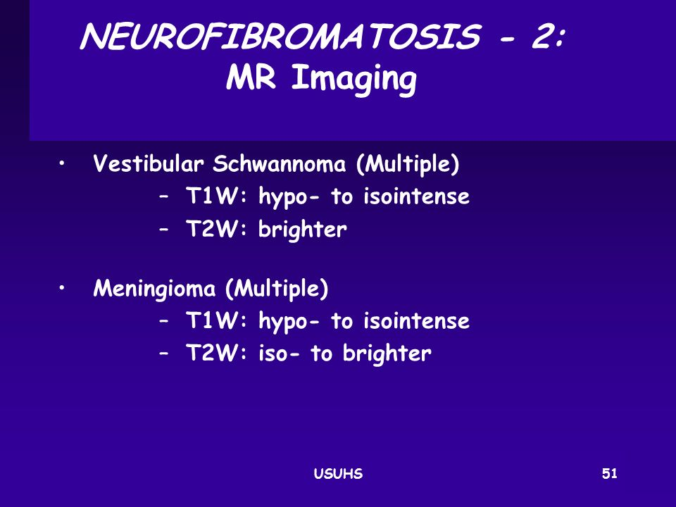 NEUROFIBROMATOSIS ‑ 2: MR Imaging
