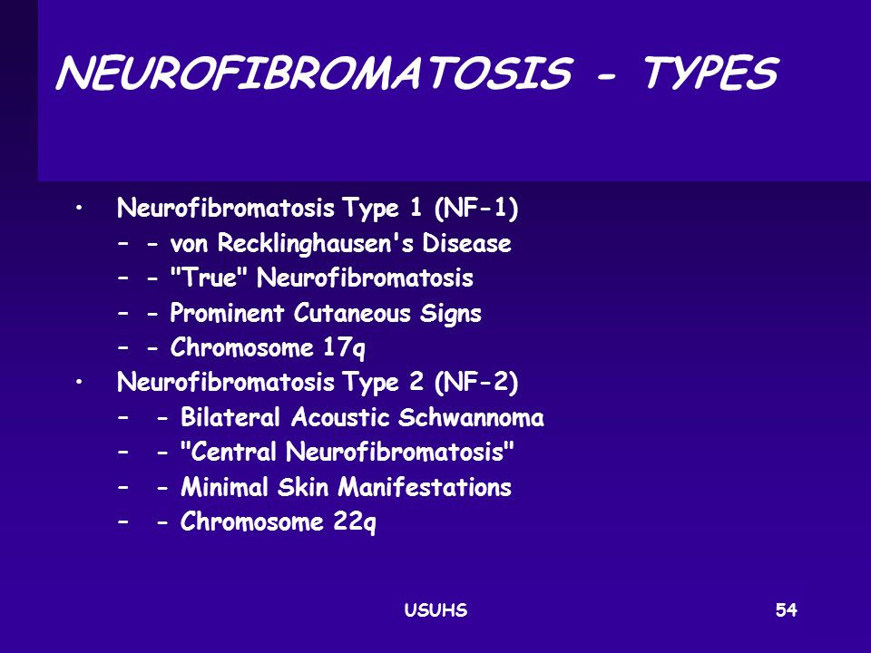 NEUROFIBROMATOSIS ‑ TYPES