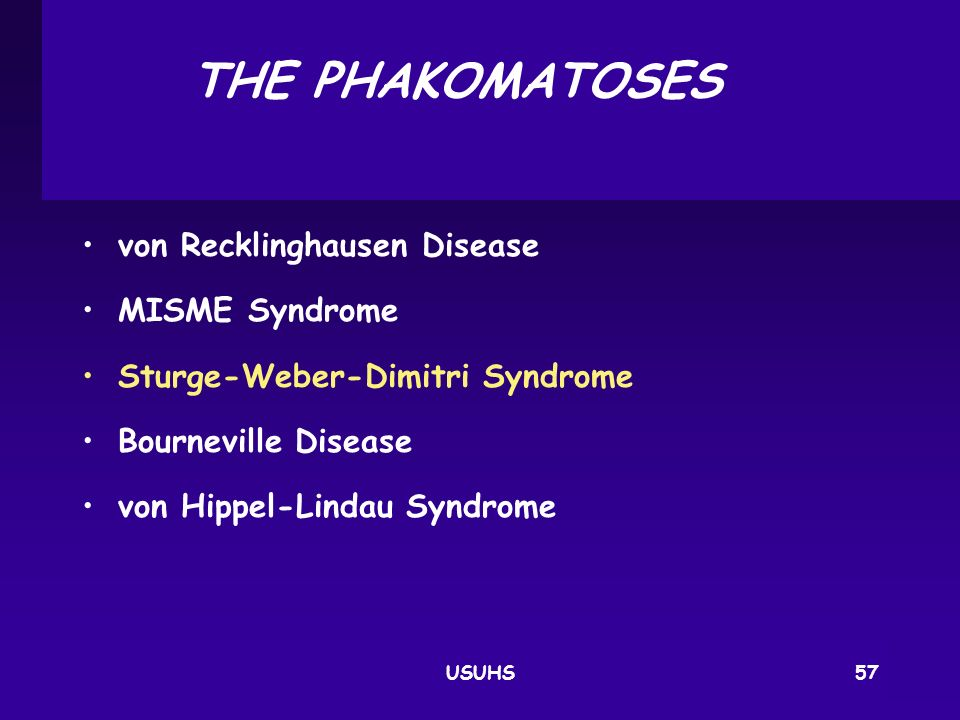 THE PHAKOMATOSES von Recklinghausen Disease MISME Syndrome