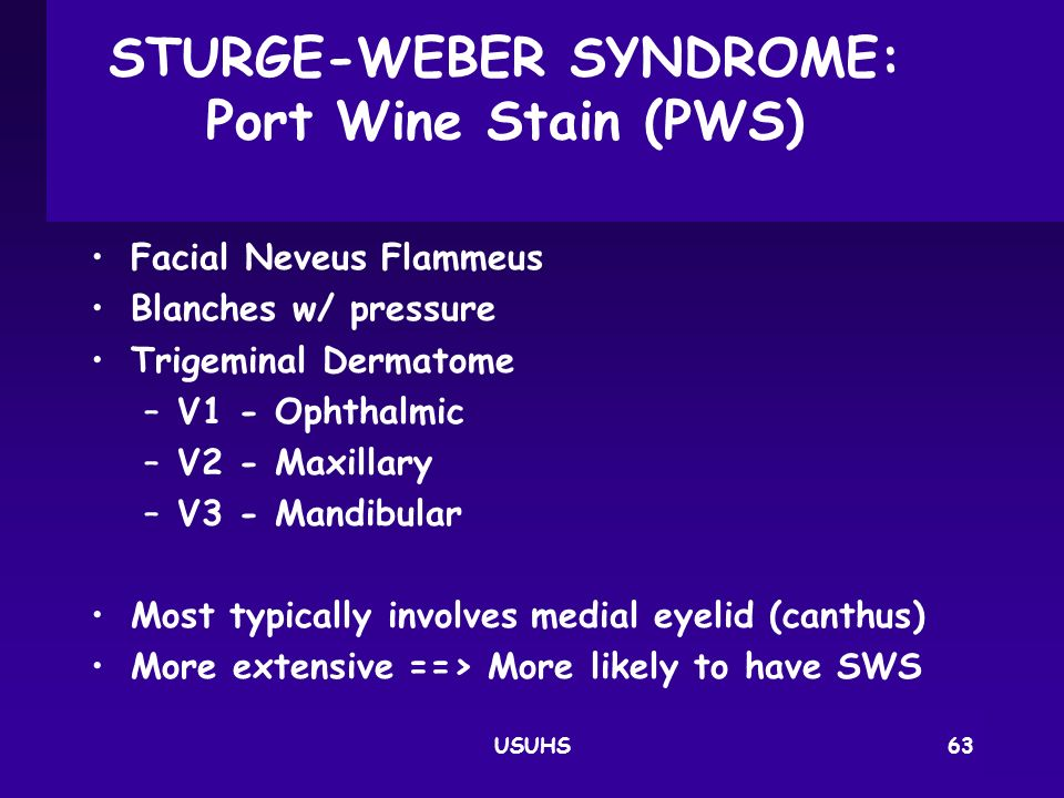 STURGE-WEBER SYNDROME: Port Wine Stain (PWS)