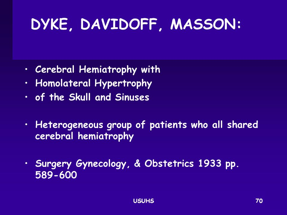 DYKE, DAVIDOFF, MASSON: Cerebral Hemiatrophy with