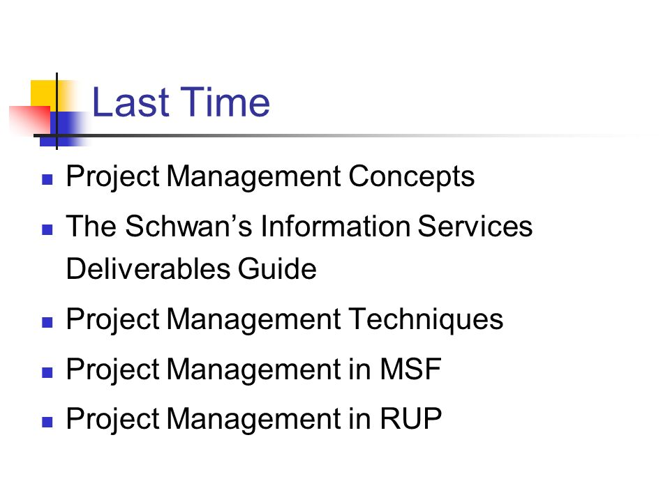 Last Time Project Management Concepts