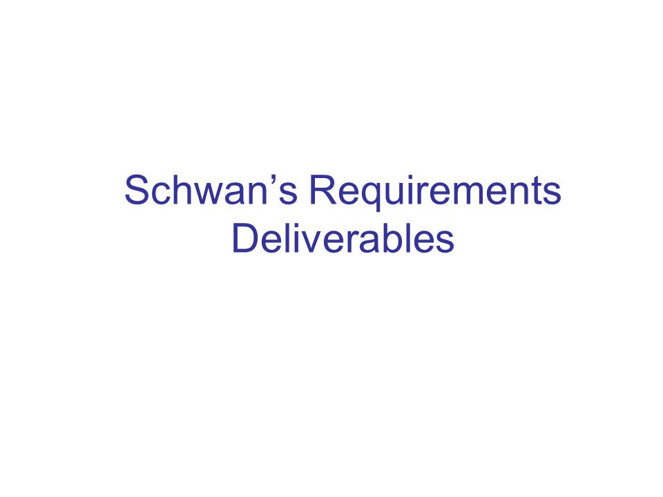 Schwan's Requirements Deliverables