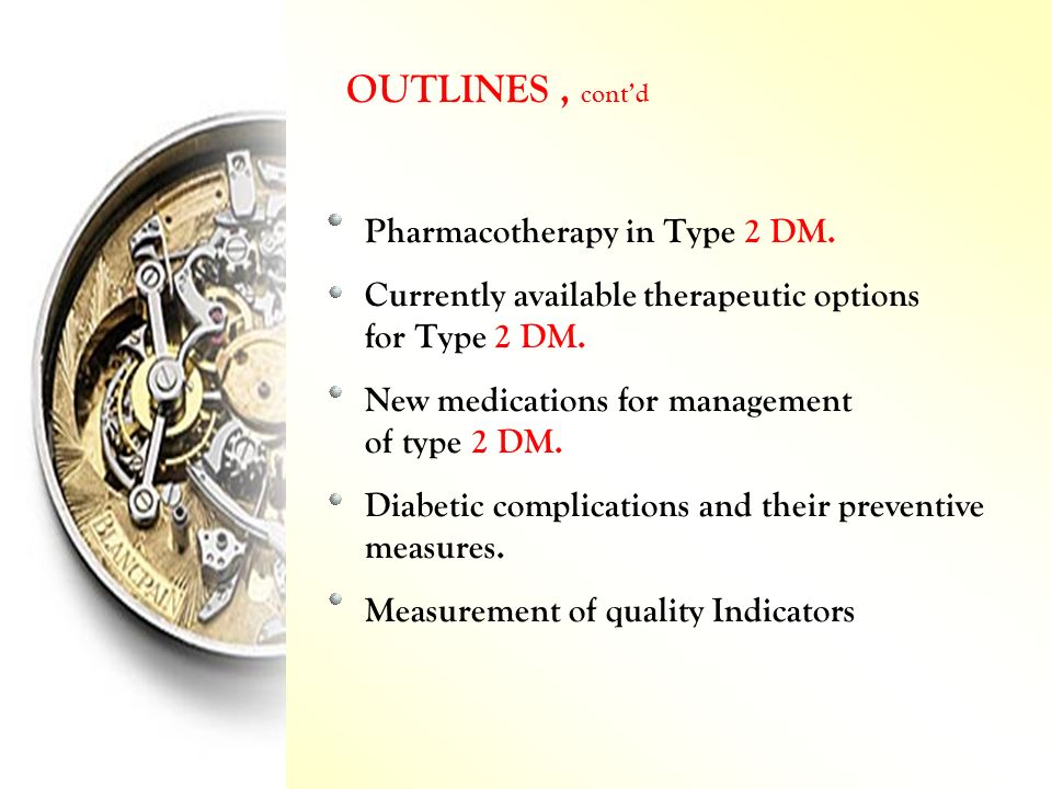 OUTLINES , cont'd Pharmacotherapy in Type 2 DM.