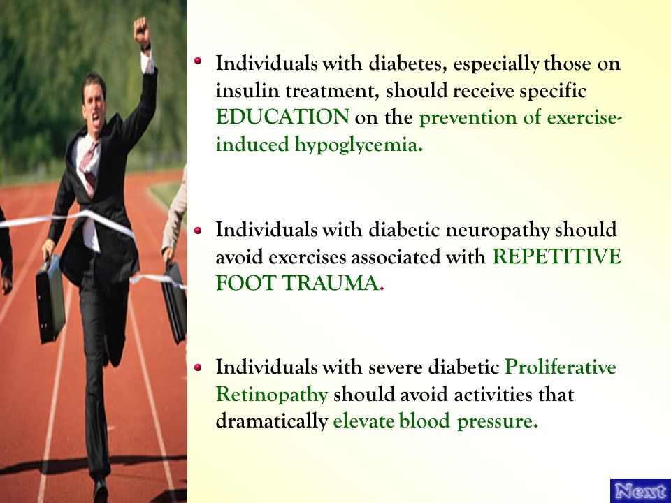 Individuals with diabetes, especially those on insulin treatment, should receive specific