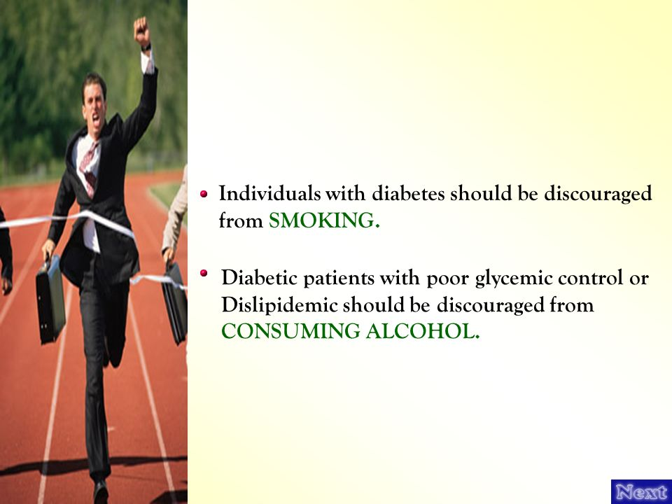 Individuals with diabetes should be discouraged