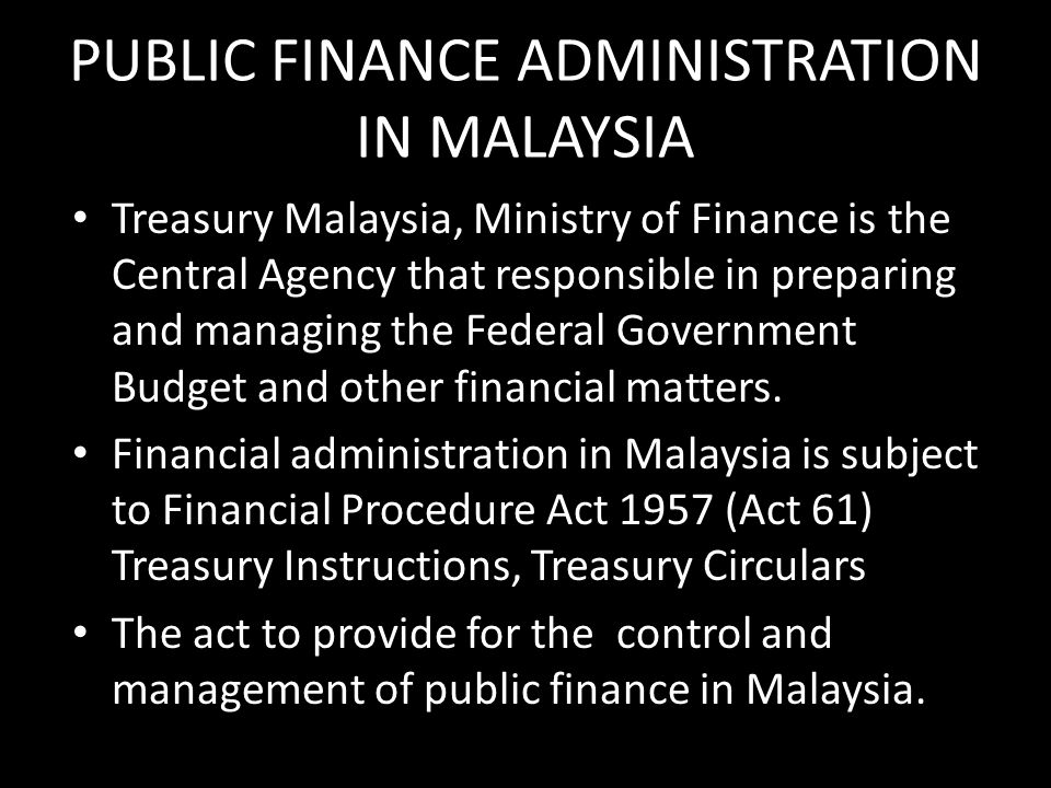 PUBLIC FINANCE ADMINISTRATION IN MALAYSIA