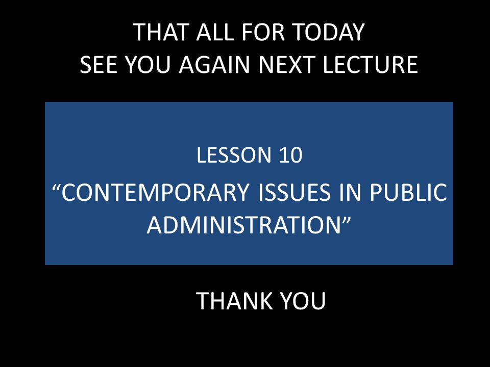 THAT ALL FOR TODAY SEE YOU AGAIN NEXT LECTURE