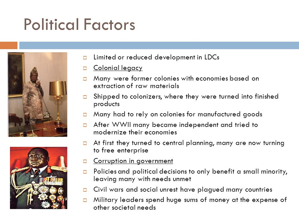 Political Factors Limited or reduced development in LDCs
