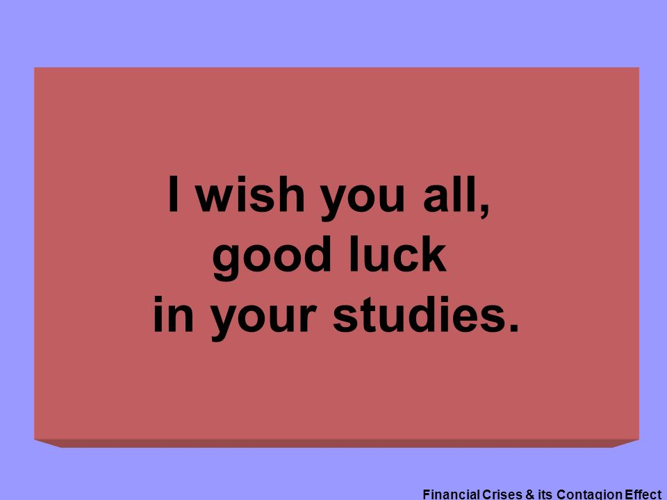 i wish you all good luck in your studies