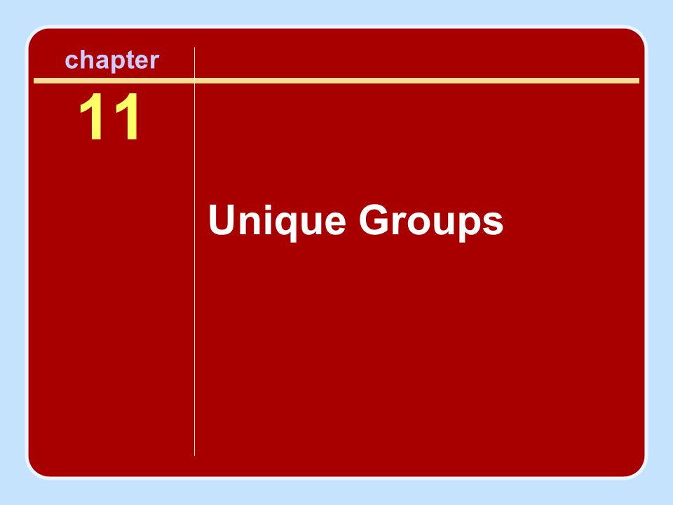chapter 11 Unique Groups