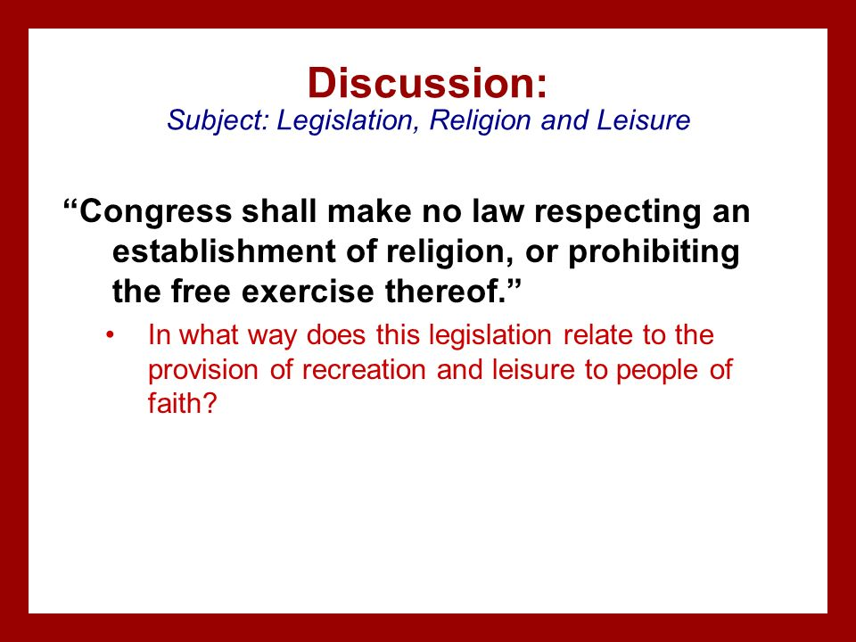 Discussion: Subject: Legislation, Religion and Leisure