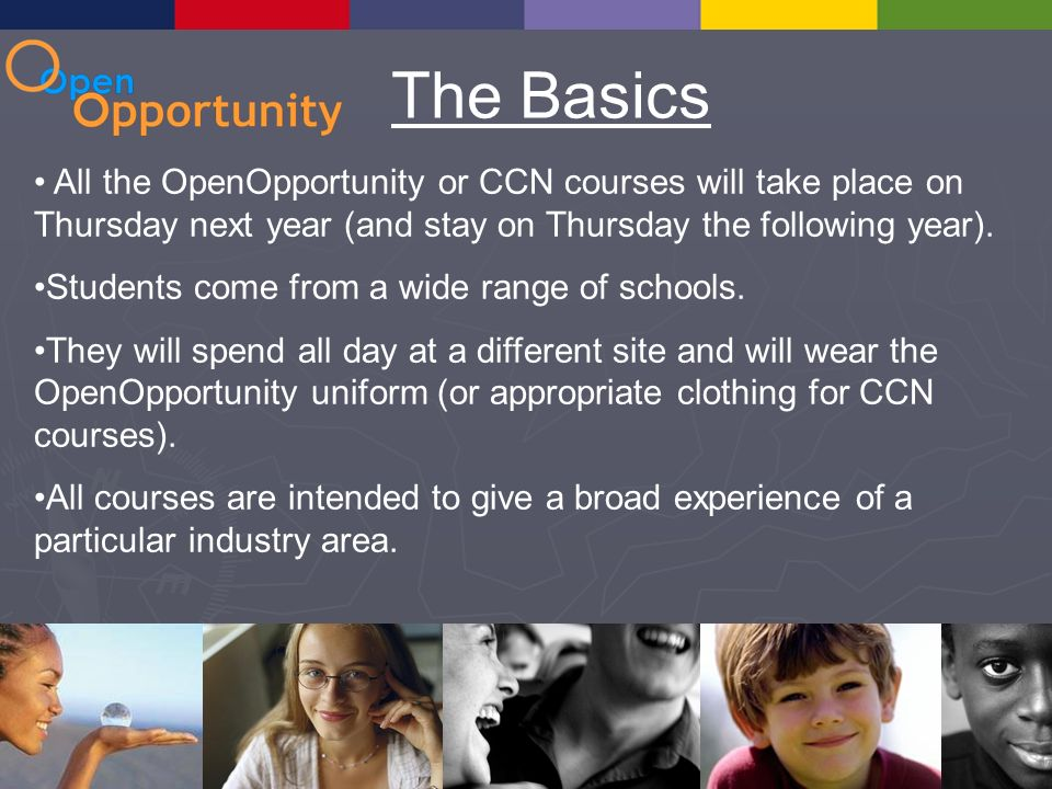 The Basics All the OpenOpportunity or CCN courses will take place on Thursday next year (and stay on Thursday the following year).