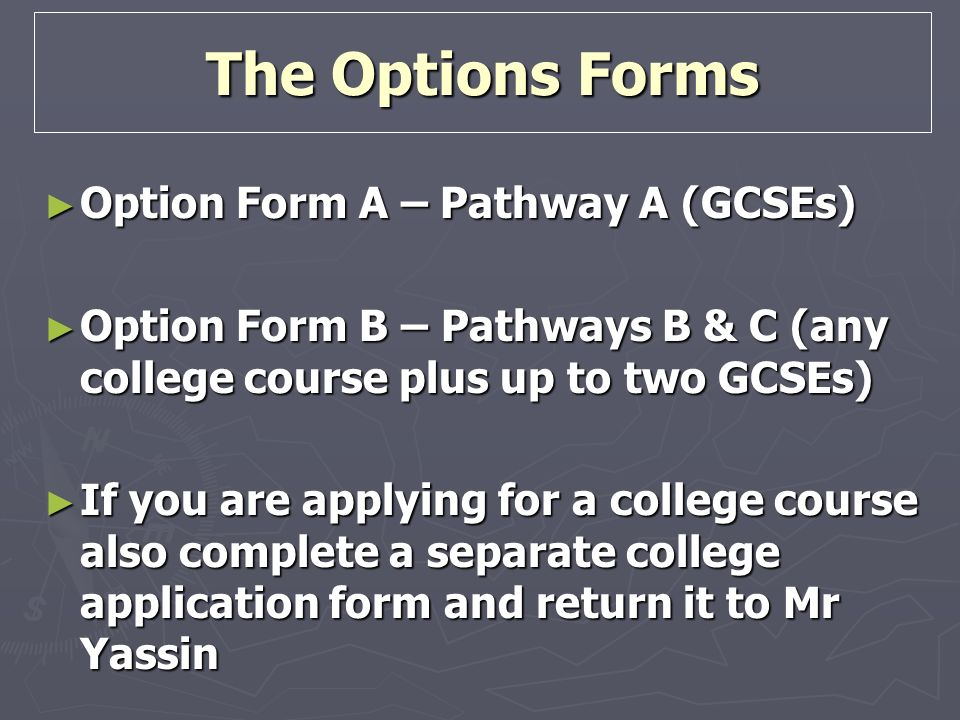 The Options Forms Option Form A – Pathway A (GCSEs)