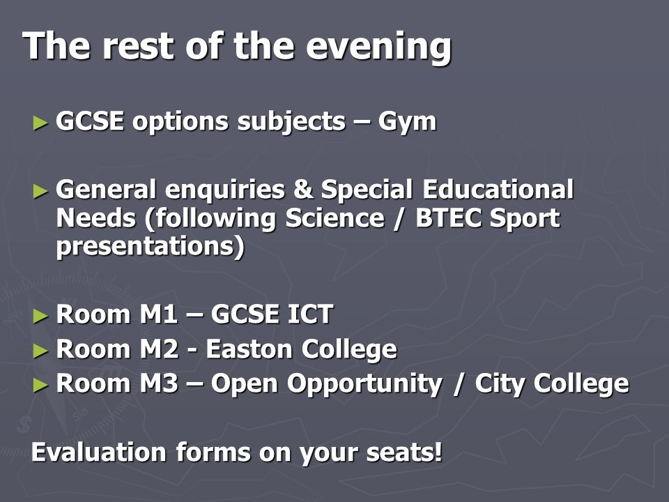 The rest of the evening GCSE options subjects – Gym