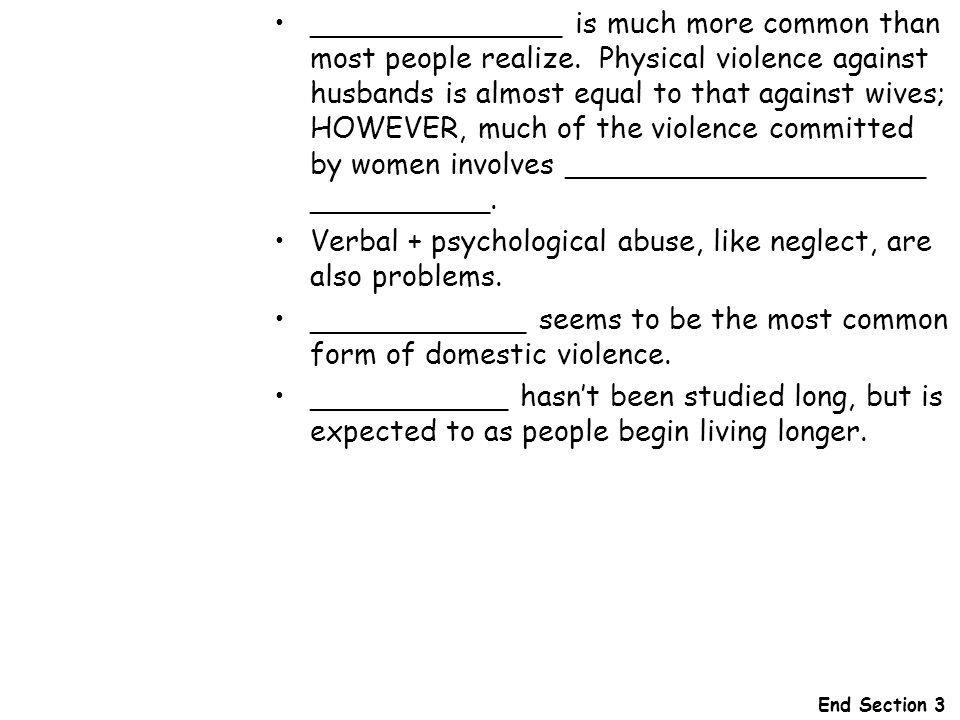 Verbal + psychological abuse, like neglect, are also problems.