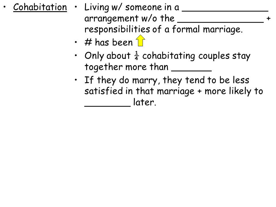 Cohabitation Living w/ someone in a _______________ arrangement w/o the _______________ + responsibilities of a formal marriage.