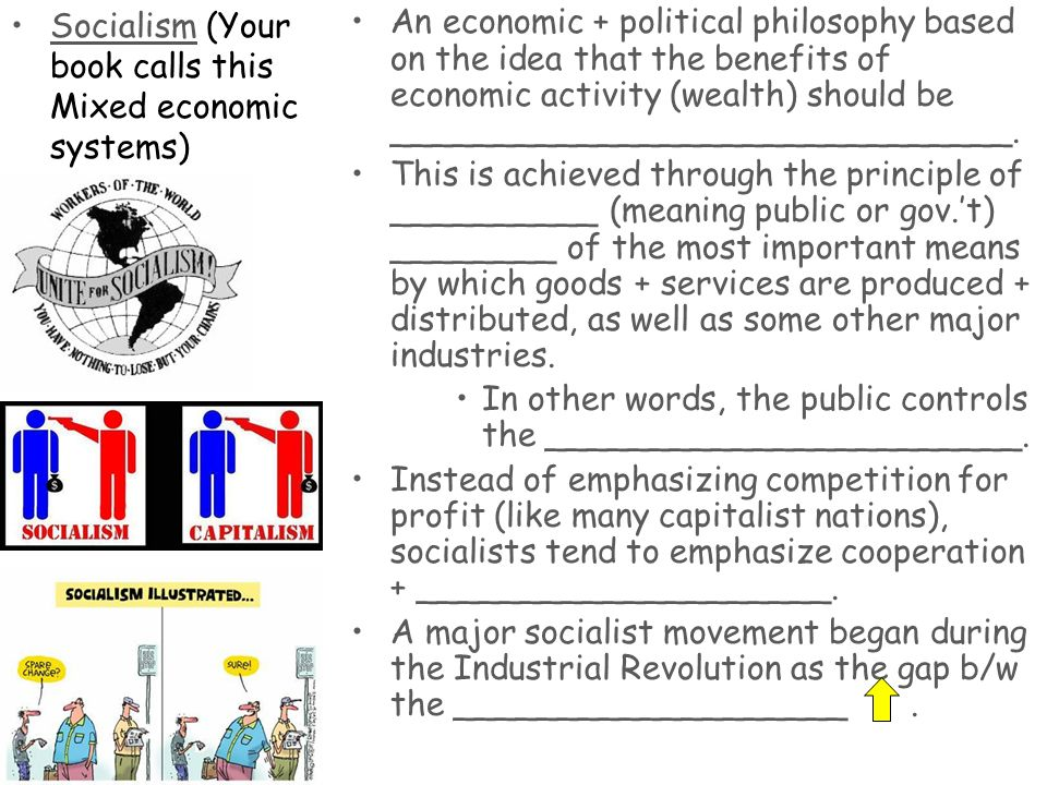 Socialism (Your book calls this Mixed economic systems)