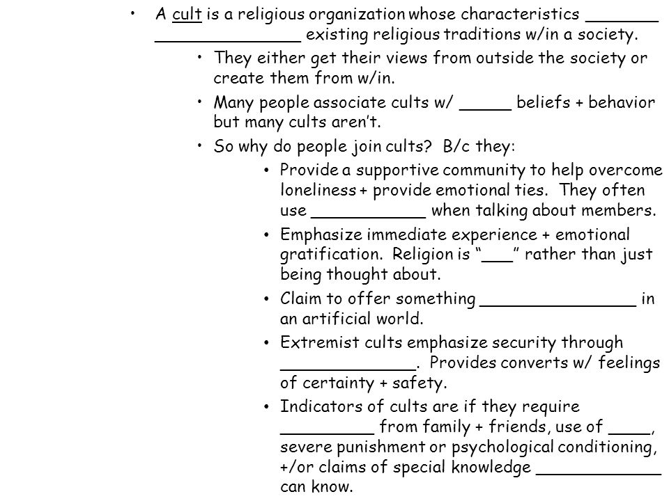 A cult is a religious organization whose characteristics _______ ______________ existing religious traditions w/in a society.
