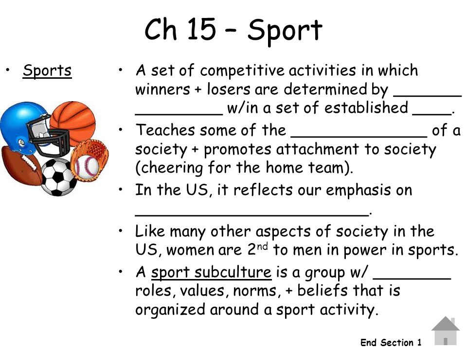 Ch 15 – Sport Sports. A set of competitive activities in which winners + losers are determined by _______ _________ w/in a set of established ____.