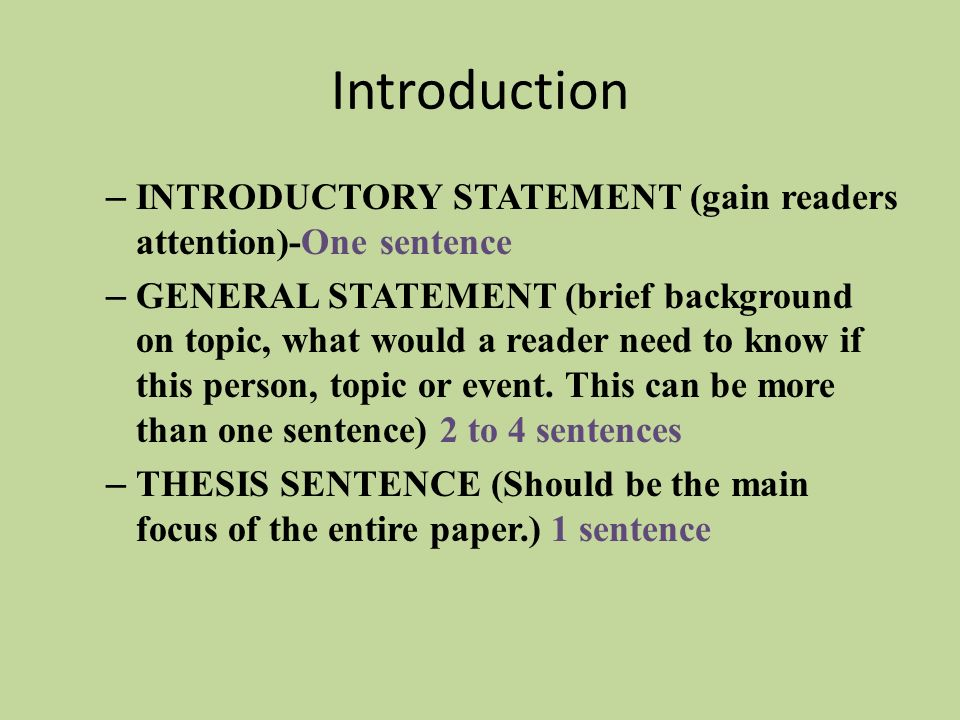Introduction Introductory Statement (gain readers attention)-One sentence.