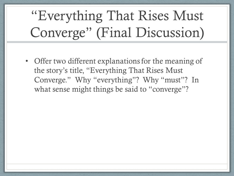all things that rise must converge