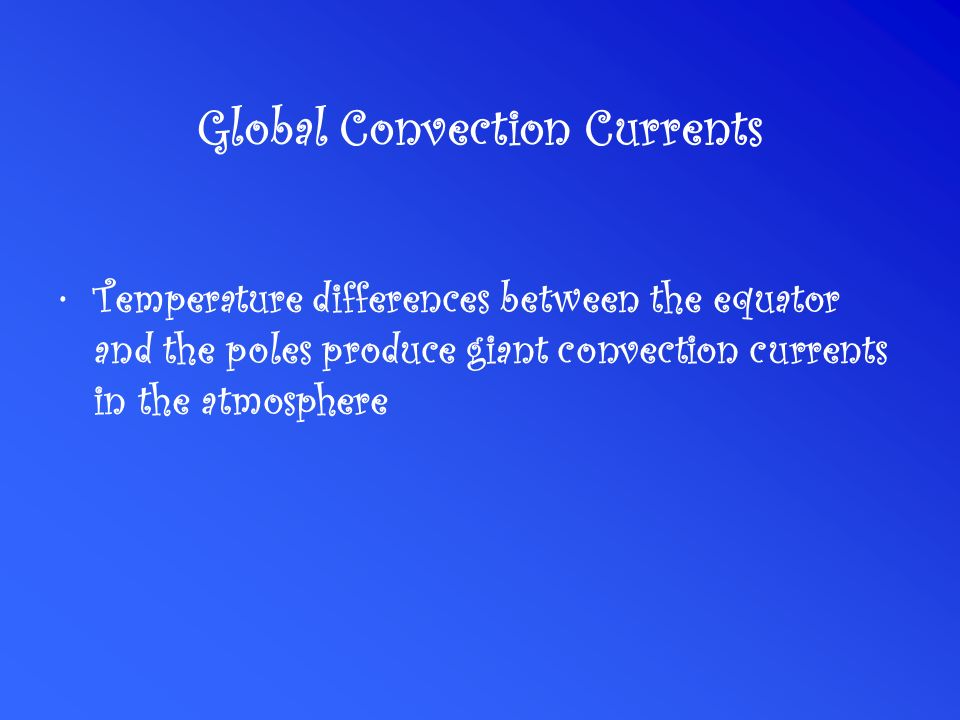 Global Convection Currents