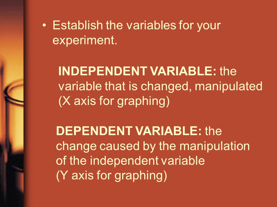 Establish the variables for your experiment.