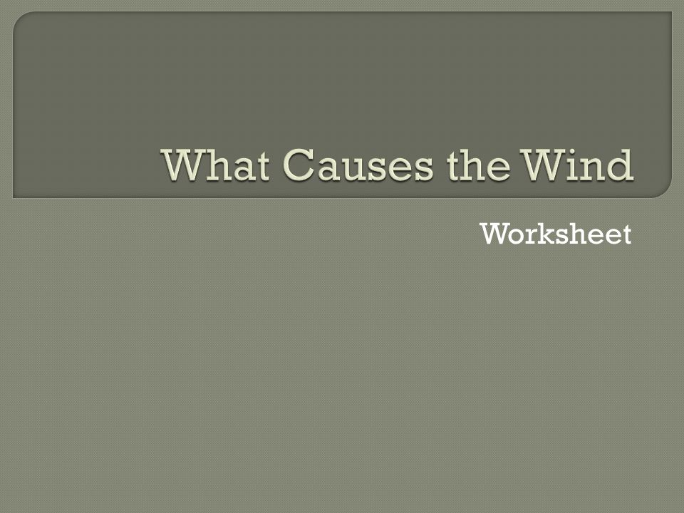 What Causes the Wind Worksheet