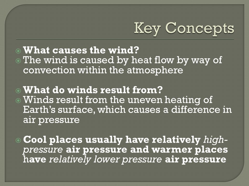 Key Concepts What causes the wind
