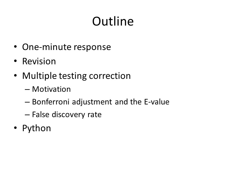 Outline One-minute response Revision Multiple testing correction