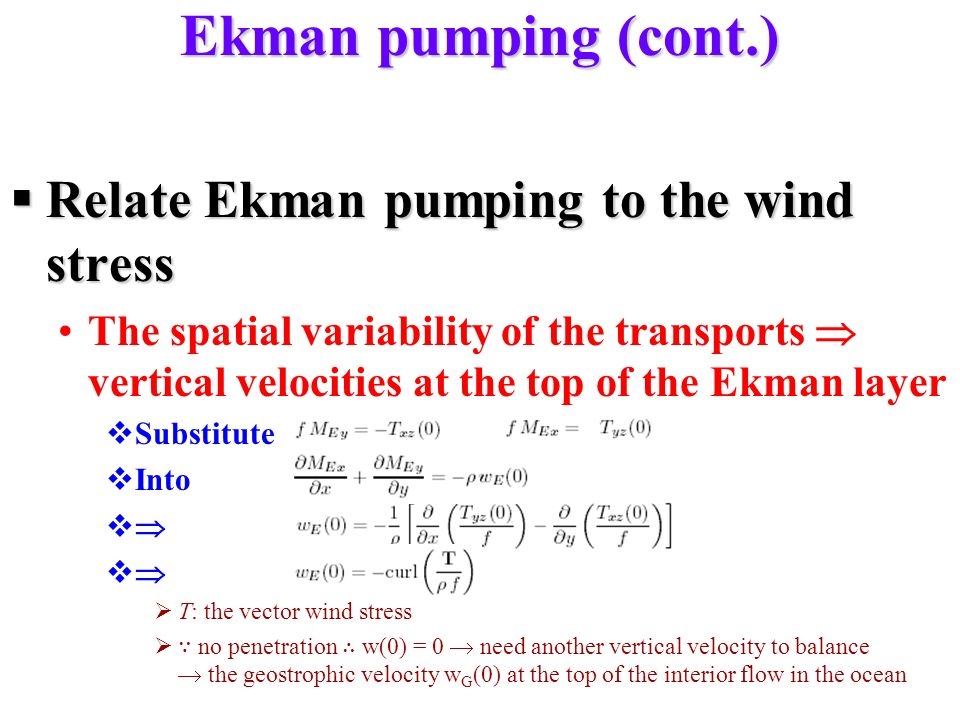 Ekman pumping (cont.) Relate Ekman pumping to the wind stress