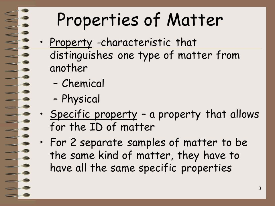properties of matter essay Matter: matter, material substance that constitutes the observable universe and, together with energy, forms the basis of all objective phenomena at the most fundamental level, matter is composed of elementary particles, known as quarks and leptons (the class of elementary particles that includes.