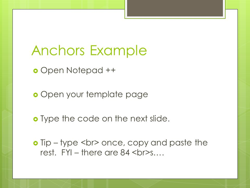 Anchors Example Open Notepad ++ Open your template page